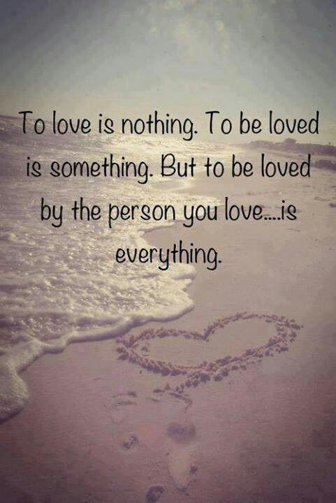 Inspirational Love Quotes to love is nothing to be loved is