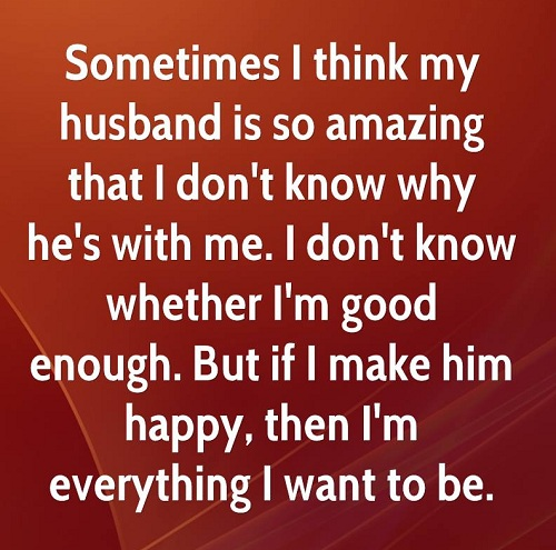 Love Quotes For Husband sometime i think my husband is so