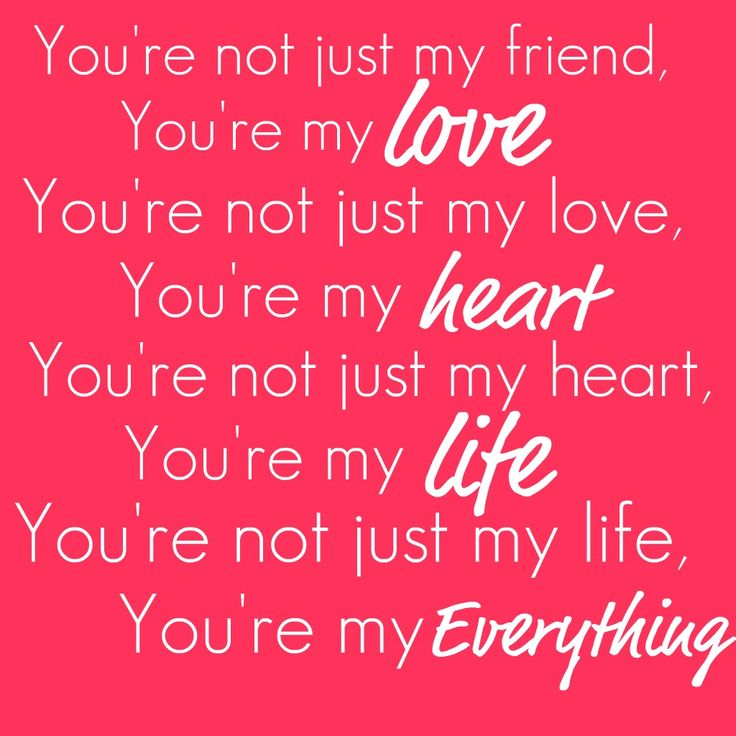 Love Quotes For Husband you're not just my friend you're my love