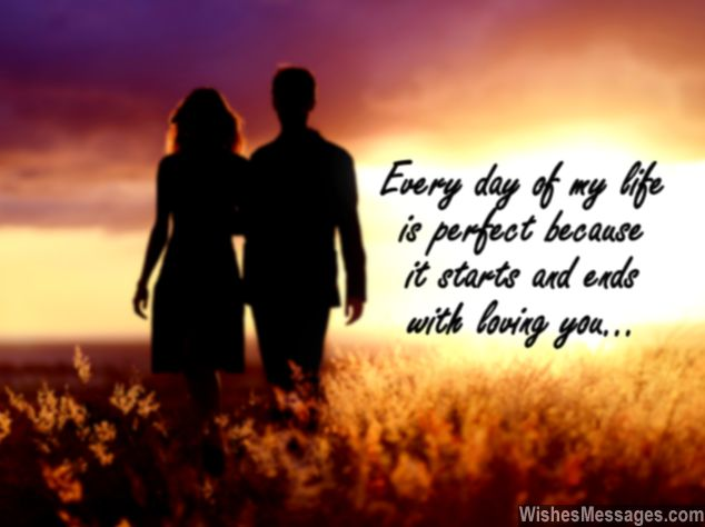Love Quotes For Wife every day of my life is perfect
