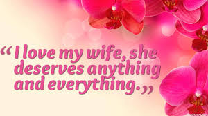 Love Quotes For Wife i love my wife she deserves anything