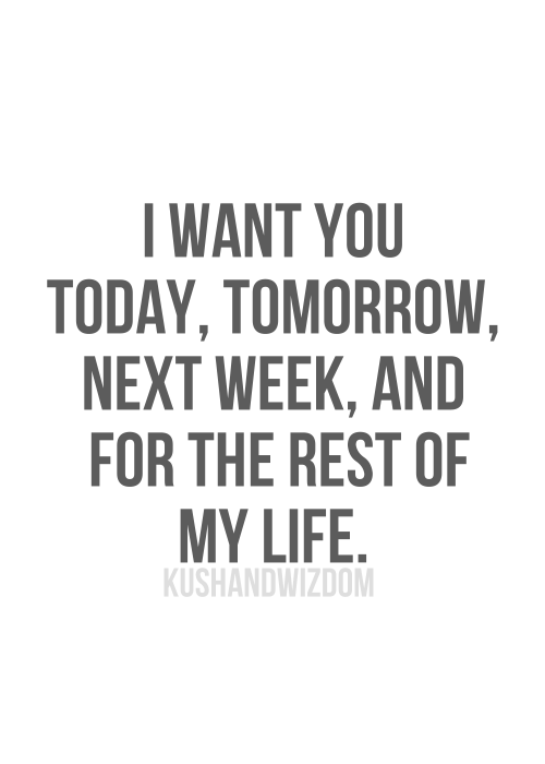Love Quotes For Wife i want you today tomorrow
