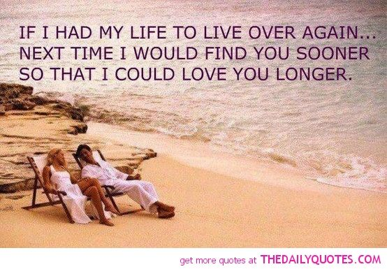 Love Quotes For Wife if i had my life to live over