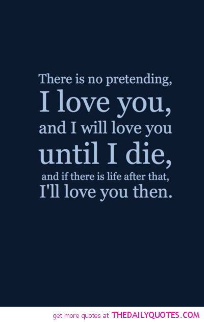 Love Quotes For Wife there is no pretending i love you and