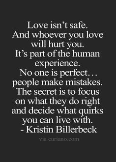 Motivational Love Quotes love isn't safe and whoever you love will hurt