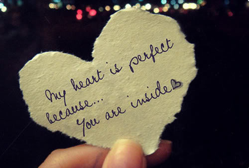 Motivational Love Quotes my heart is perfect because you are