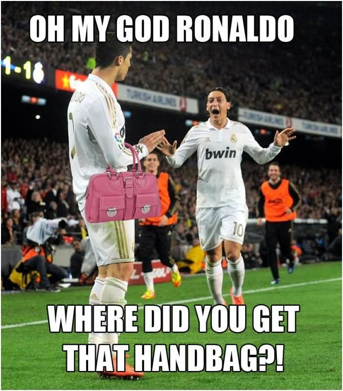 Oh my god ronaldo where did you get that handbag Sports Meme