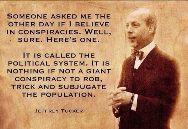 Political Quotes Someone asked me the other day if i believe in conspiracies