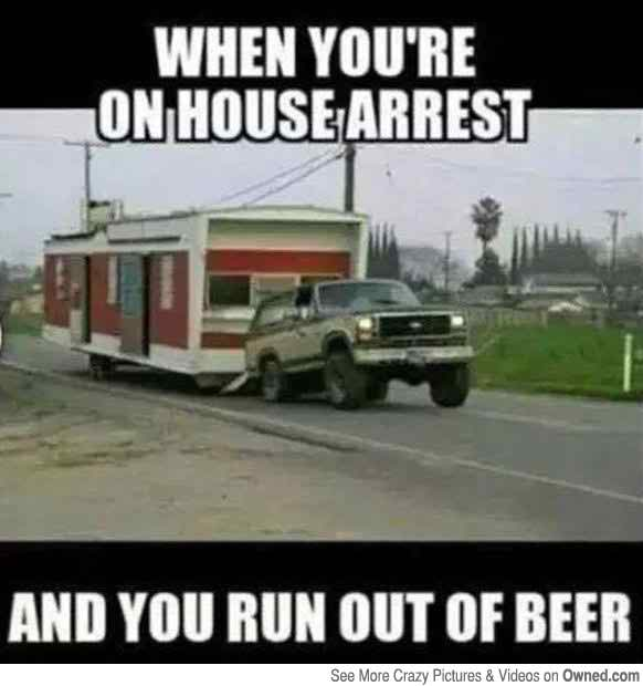 Redneck Meme When you're on house arrest and you