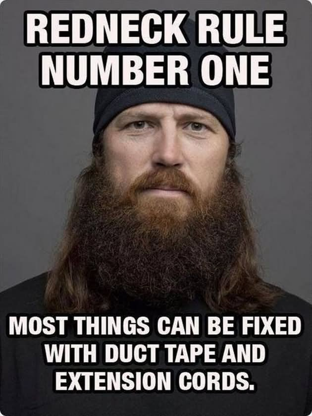 Redneck Memes Redneck rule number one most things can be fixed with duct