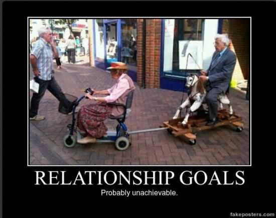 Relationship goals probably unachievable Relationship Meme