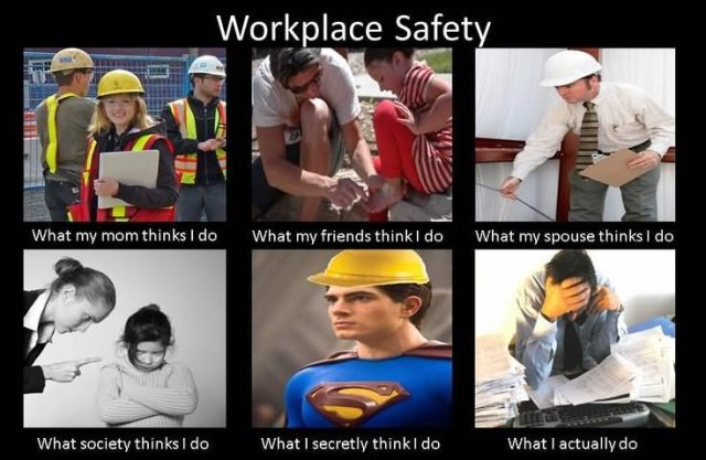 Safety Meme Workplace safety what my mom think i do