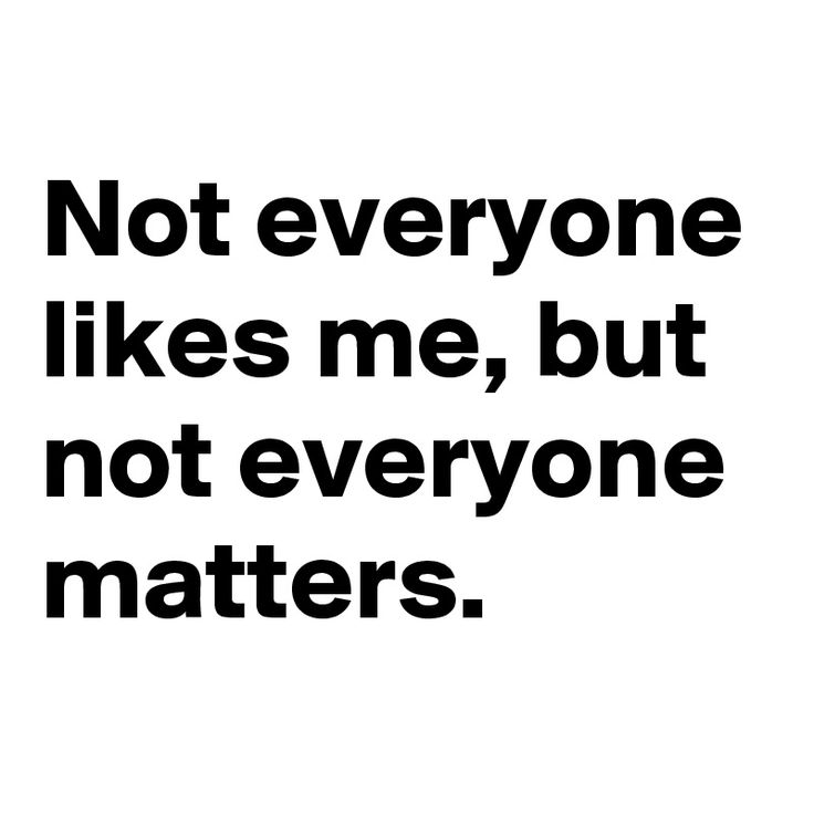 Selfie Quotes Not everyone likes me but not everyone matters
