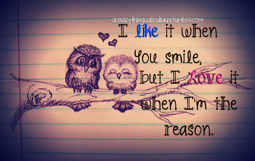 Short Love Quotes i like it when you smile but