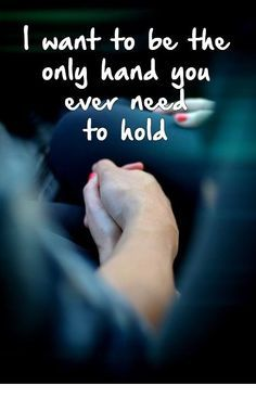 Short Love Quotes i want to be the only hand