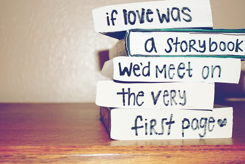 Short Love Quotes if love was a storybook we'd