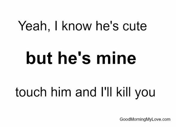 Short Love Quotes yeah i know he's cute