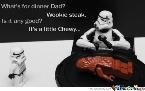 Star War Memes What's for dinner dad wookie steak is it any good it's a little chewy