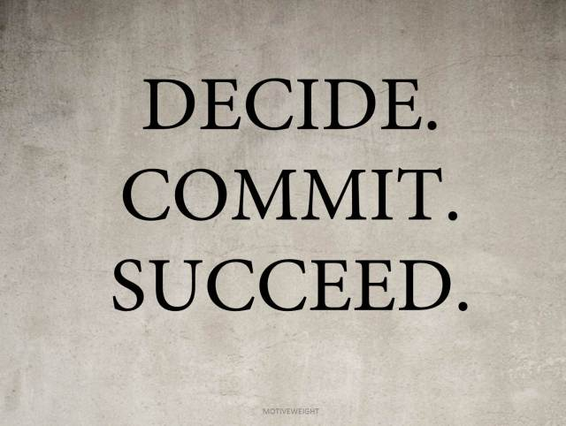 Success Quotes Decide commit succeed