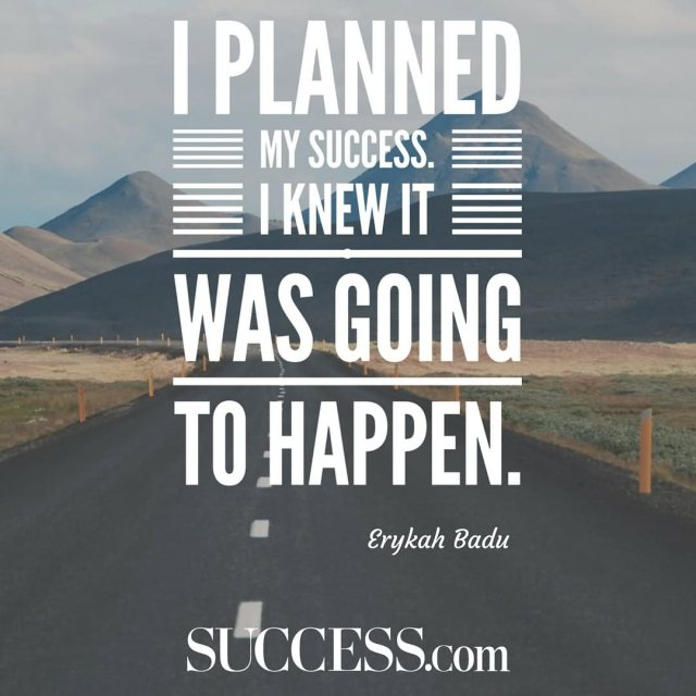 Success Quotes I planned my success i knew it was going to happen