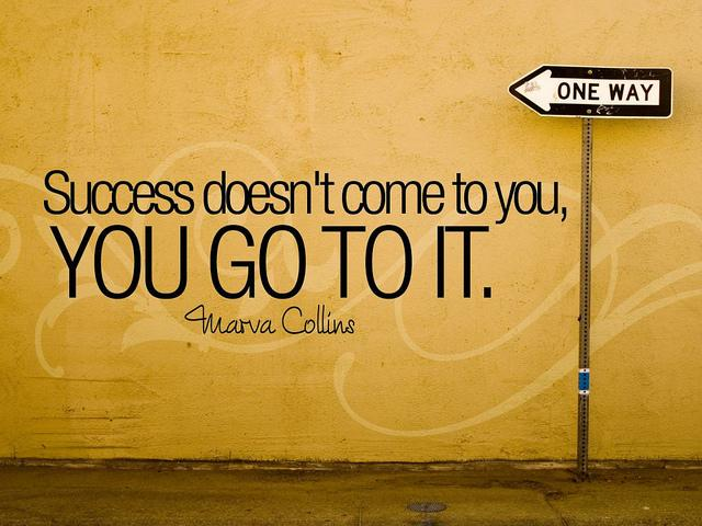 Success Quotes success doesn t comes to you you go to it