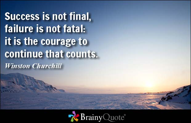Success Quotes success is not final failure is not fatal it is the