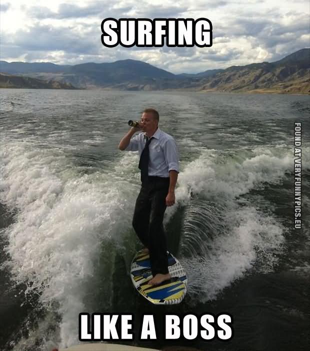 Surfing like a boss Surfing Meme