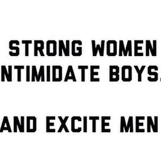 Tbt Quotes Strong women ntimidate boys and excite men
