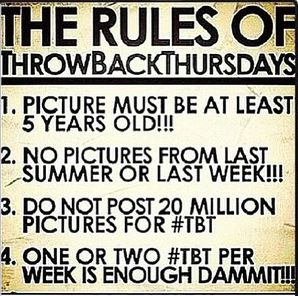 Tbt Quotes The rules of throwback thursdays picture must be at least