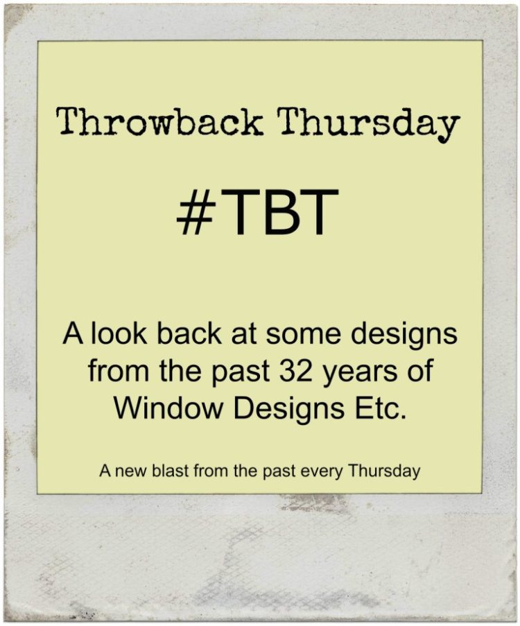 Tbt Quotes Throwback thursday tbt a look back at some designs from the past 32 years of window designs