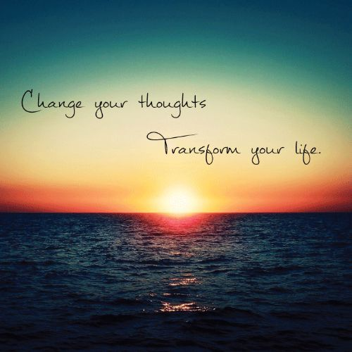 Transform Quotes Change your thoughts transform your life