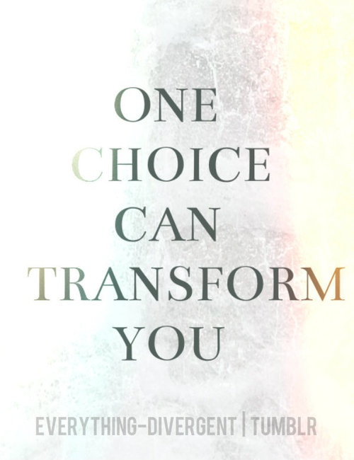 Transform Quotes One choice can transform you (2)