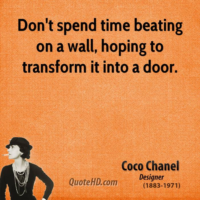 Transform Quotes don't spend time beating on a wall hoping to