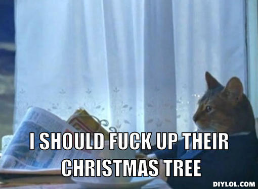 Tree Memes I should fuck up their Christmas tree