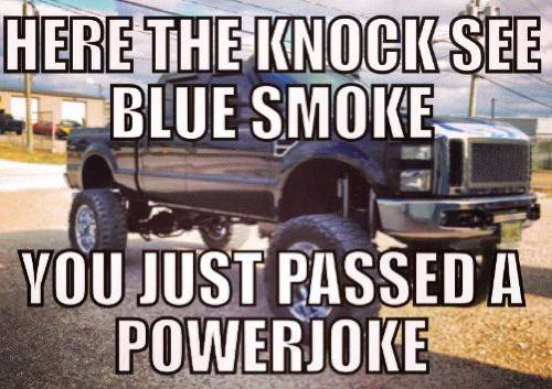 Truck Memes Here the knock See blue smoke you just
