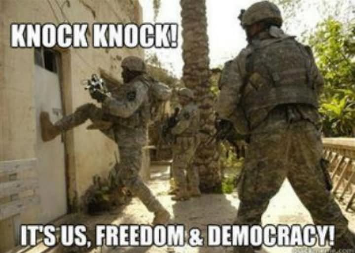 War Meme Knock it's us freedom democracy