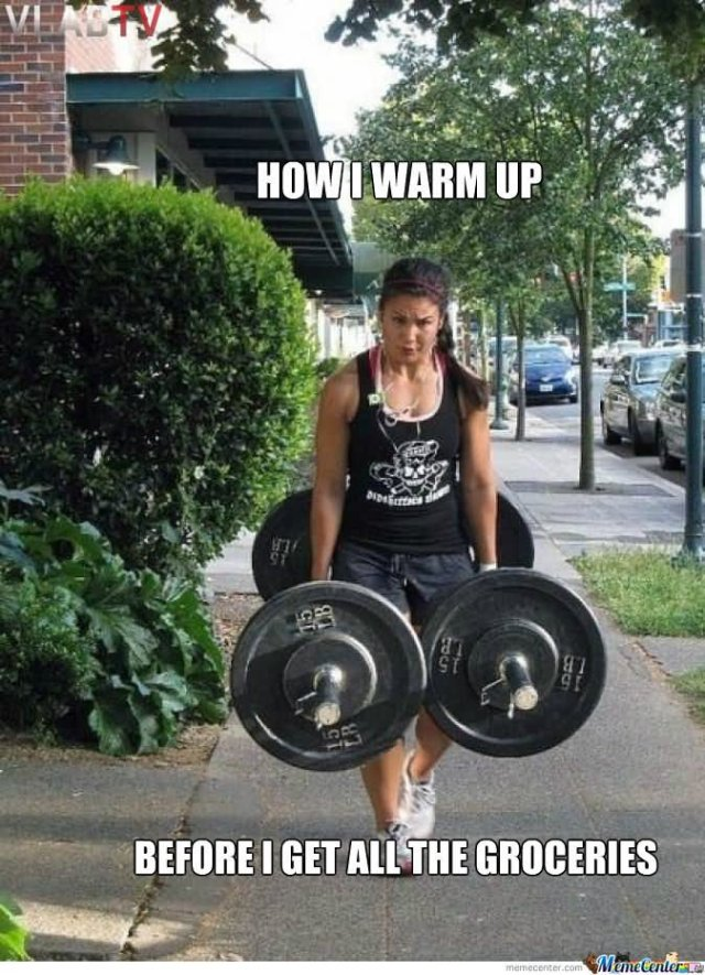 Weightlifting Memes How is warm up before i get