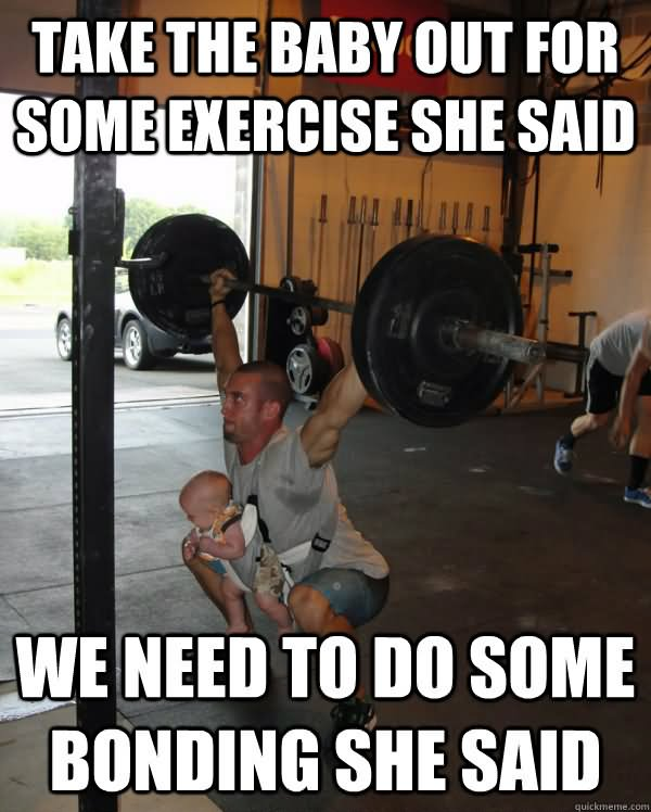 Weightlifting Memes Take the baby out for some exercise