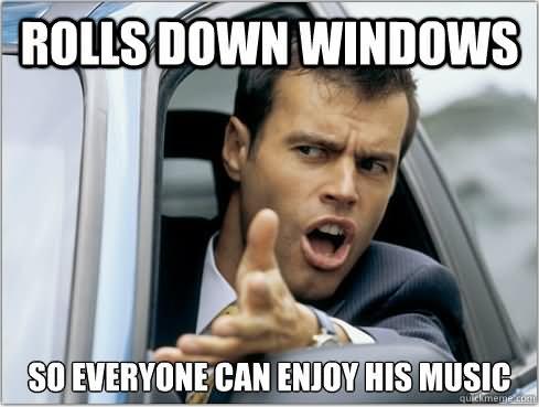 Weird Memes Rolls down windows so everyone can