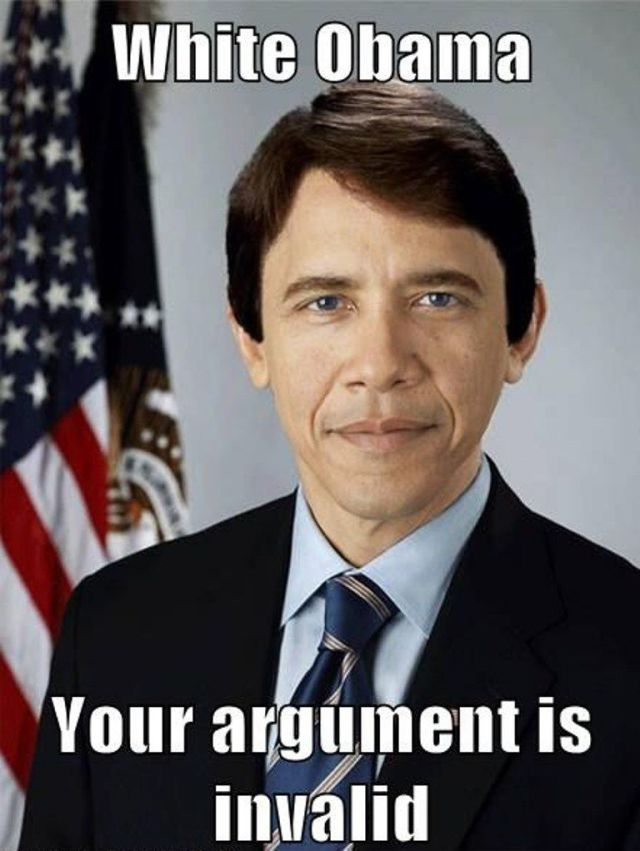 Weird Memes White obama your argument is invalid