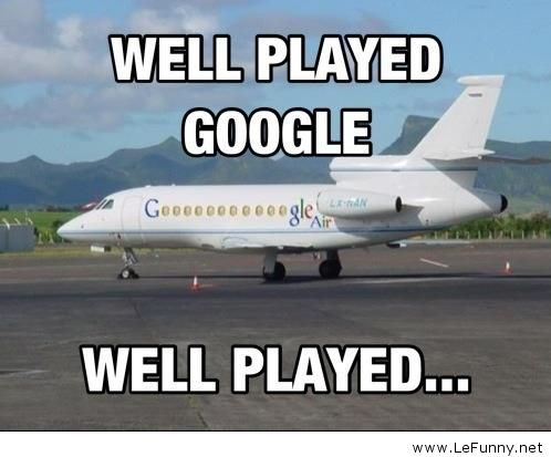 Well played google well played Plane Meme