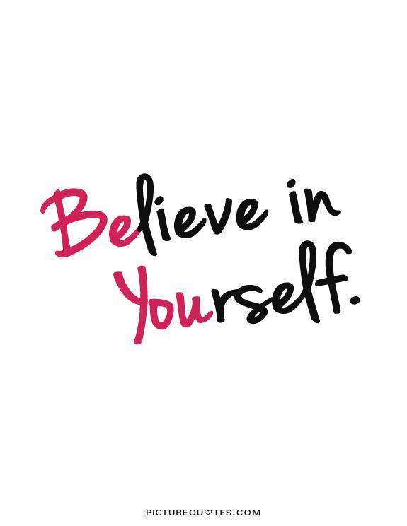 believe quotes believe in youself.