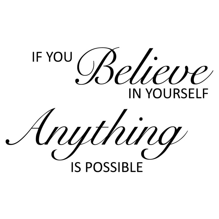 believe quotes if you believe in yourself anything is possible