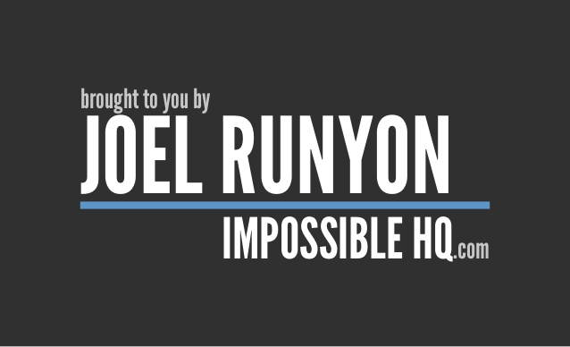 impossible quotes brought to you by joel runyon impossible hq