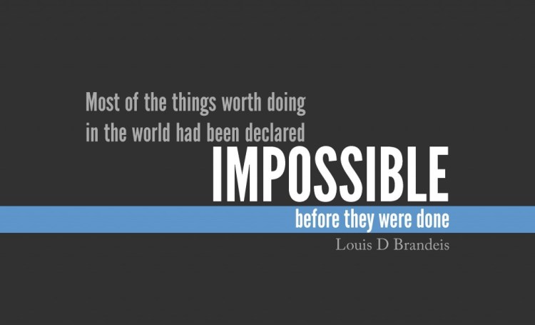 impossible quotes most of the things worth doing