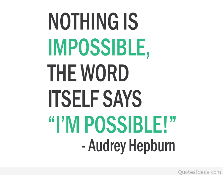 impossible quotes nothing is impossible the word