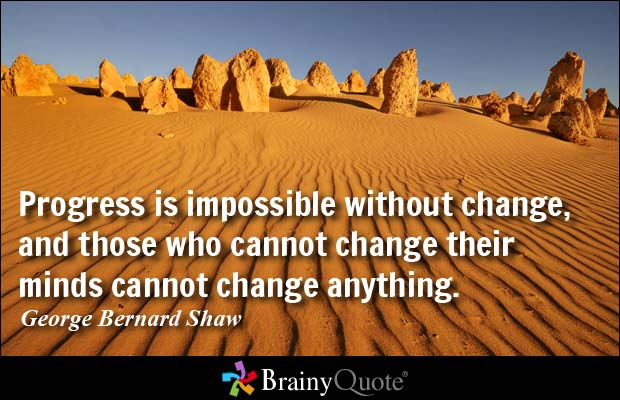 impossible quotes progress is impossible without change and those