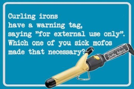 Curling irons have a warning tag saying for external use onlyHump Day Meme Dirty