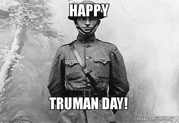 Happy Truman Day 818