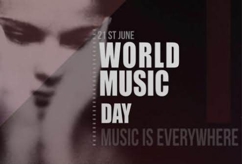 21 June Have A Great World Music Day Music Is Everywhere Wishes Image
